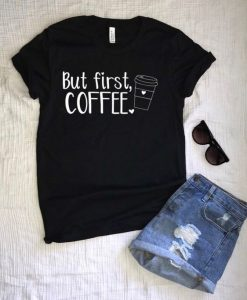 But First Coffee Short Sleeve T-shirt ZK01