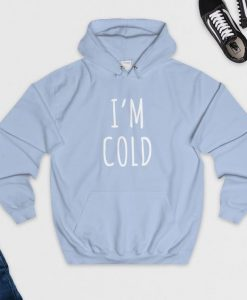 I am Cold Hoodie KH01