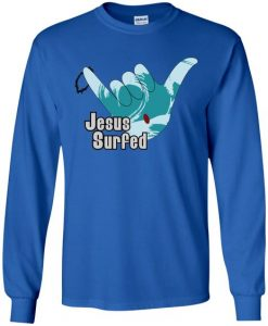 Aloha Spirit Jesus Surfed Sweatshirt SR01