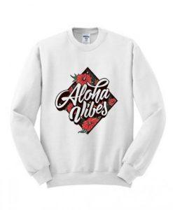 Aloha Vibes Sweatshirt SR01