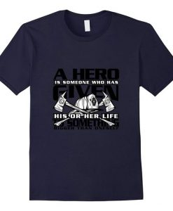 A Hero is Someone Tshirt EL4N