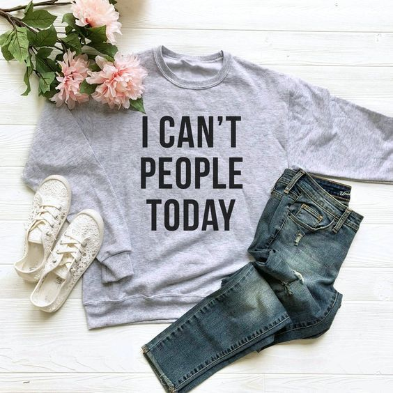 Can't People Today sweatshirt ER26N