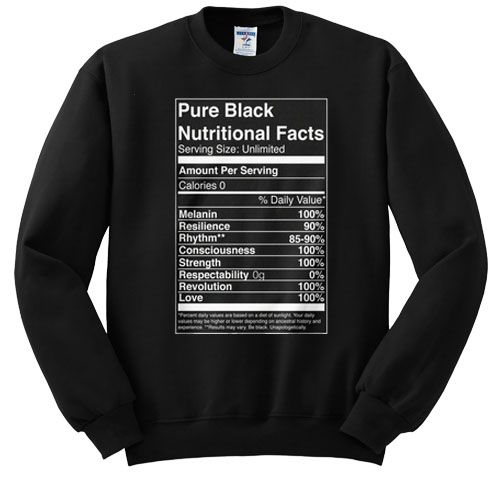 black nutritional facts sweatshirt ER26N
