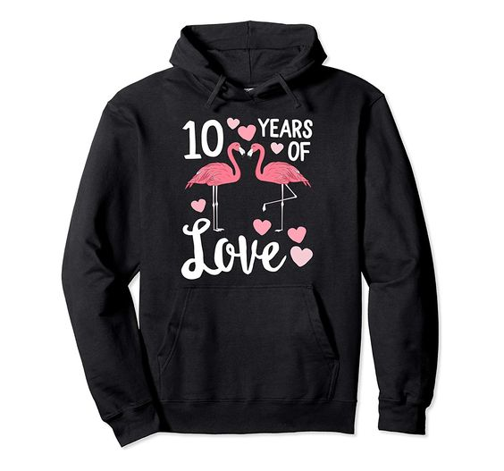 10 Years Of Love Hoodie FD6D