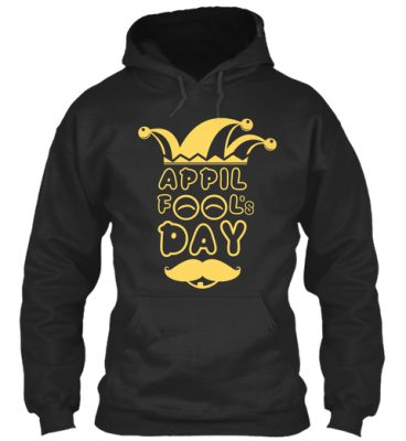 April Fools Day Hoodie FD2D