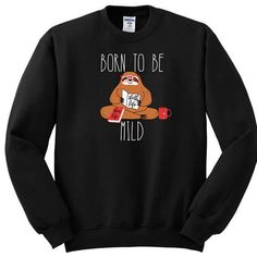 Born To Be Mild Sweatshirt TU2A0