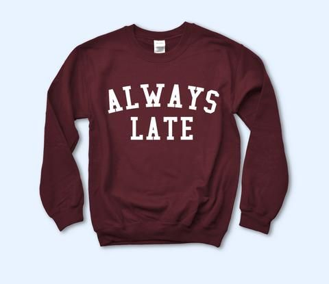 Always Late Sweatshirt AL22AG0